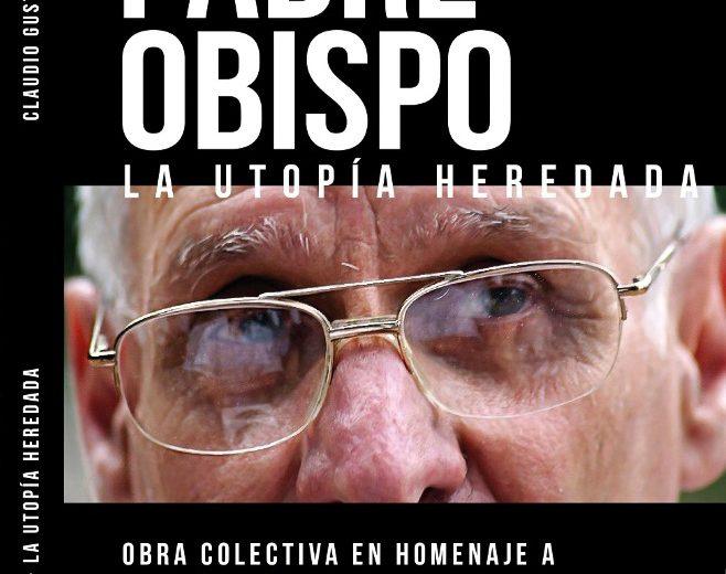 "Presentarán ""Padre Obispo, la utopía heredada"", un libro en memoria a Joaquín Piña"